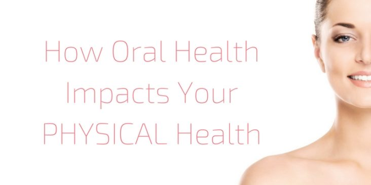 how oral health impacts your physical health